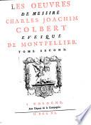 Les œuvres de ... Charles Joachim Colbert evesque de Montpellier [ed. by J.B. Gaultier].