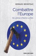 Combattre l'Europe. De Lénine à Marine Le Pen Pdf/ePub eBook