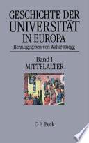 Geschichte der Universität in Europa: Mittelalter  , Band 1