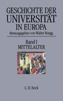 Geschichte der Universität in Europa: Mittelalter - Band 1