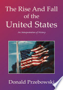 The Rise and Fall of the United States