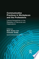 Communicative Practices In Workplaces And The Professions