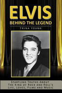 Elvis, Behind the Legend