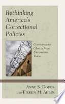 Rethinking America S Correctional Policies Book