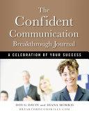 The Confident Communication Breakthrough Journal