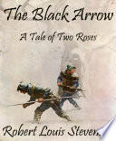Read Online The Black Arrow (Annotated) For Free