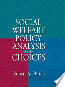 Social Welfare Policy Analysis and Choices Book