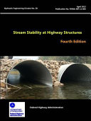 Stream Stability at Highway Structures   Fourth Edition  Hydraulic Engineering Circular No  20
