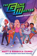 The Game Master  Summer Schooled