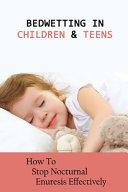 Bedwetting In Children   Teens