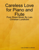 Careless Love for Piano and Flute - Pure Sheet Music By Lars Christian Lundholm