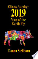 Chinese Astrology 2019 Year Of The Earth Pig