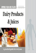 Improve Your Health With Dairy Product and Juices