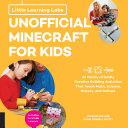 Little Learning Labs: Unofficial Minecraft for Kids, abridged edition