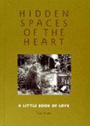 Hidden Spaces of the Heart