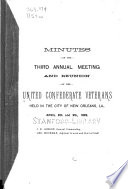 Minutes of the     Annual Meeting and Reunion of the United Confederate Veterans
