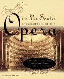 The La Scala Encyclopedia of the Opera