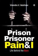Prison Prisoner Pain & I