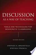 """""""Discussion as a Way of Teaching: Tools and Techniques for Democratic Classrooms"""" by Stephen D. Brookfield, Stephen Preskill"""