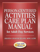 Person-Centered Activity Care Plan Manual for Adult Day Services