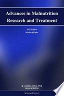 Advances in Malnutrition Research and Treatment  2012 Edition