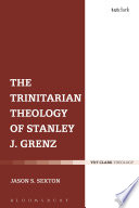 The Trinitarian Theology of Stanley J  Grenz
