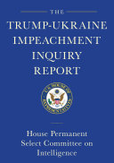 Pdf The Trump-Ukraine Impeachment Inquiry Report and Report of Evidence in the Democrats' Impeachment Inquiry in the House of Representatives