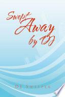 Swept Away By Dj Book PDF