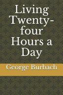 Living Twenty Four Hours a Day