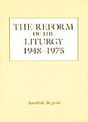 The Reform of the Liturgy, 1948-1975