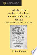 Catholic Belief and Survival in Late Sixteenth-Century Vienna
