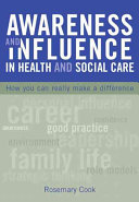 Awareness and Influence in Health and Social Care