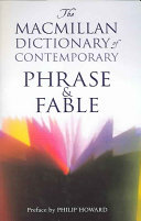 The Macmillan Dictionary of Contemporary Phrase & Fable