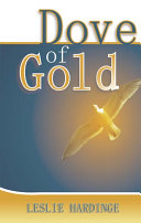 Dove of Gold  and Other Signposts of the Spirit