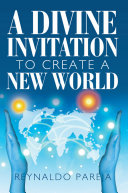 A Divine Invitation to Create a New World