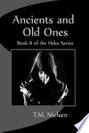 Ancients And Old Ones Book 8 Of The Heku Series