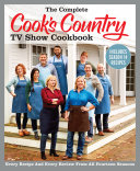 The Complete Cook s Country TV Show Cookbook Includes Season 14 Recipes