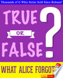 What Alice Forgot - True or False?