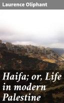 Haifa  or  Life in modern Palestine