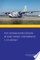 Post Vietnam Dioxin Exposure in Agent Orange Contaminated C 123 Aircraft