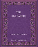 The Sea Fairies   Large Print Edition