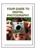 Digital Photography Secrets - Your Complete Guide