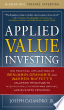 Applied Value Investing  The Practical Application of Benjamin Graham and Warren Buffett s Valuation Principles to Acquisitions  Catastrophe Pricing and Business Execution