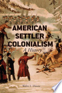 American Settler Colonialism  : A History