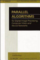 Parallel Algorithms for Digital Image Processing  Computer Vision and Neural Networks