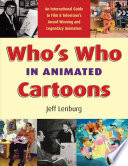 """""""Who's who in Animated Cartoons: An International Guide to Film & Television's Award-winning and Legendary Animators"""" by Jeff Lenburg"""