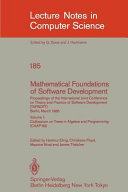 Mathematical Foundations of Software Development. Proceedings of the International Joint Conference on Theory and Practice of Software Development (TAPSOFT), Berlin, March 25-29, 1985