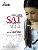 Cracking the SAT U.S. & World History Subject Tests, 2007-2008 Edition