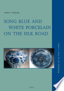 Song Blue and White Porcelain on the Silk Road Book PDF
