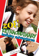 Zoe S Extraordinary Holiday Adventures
